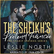 The Sheikh's Pretend Fiancée: The Sharif Sheikhs Series, Book 1   [Leslie North]