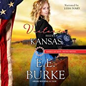 Victoria: Bride of Kansas: American Mail-Order Brides Series, Book 34 | E.E. Burke