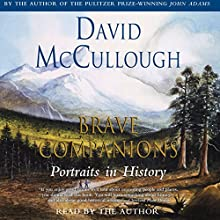 Brave Companions: Portraits in History (       UNABRIDGED) by David McCullough Narrated by David McCullough