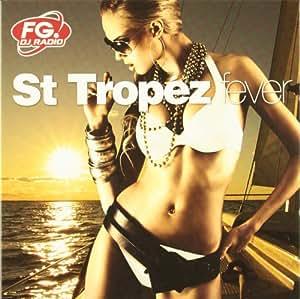 St Tropez Fever