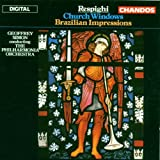 Respighi: Church Windows / Brazilian Impressions ~ Ottorino Respighi