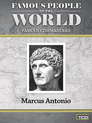 Famous People of the World - Famous Commanders - Marcus Antonio