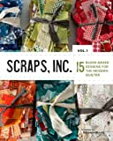 img - for Scraps, Inc.Vol.1: 15 Block-Based designs for the Modern Quilter book / textbook / text book