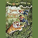 Magic Tree House, Book 19: Tigers at Twilight Audiobook by Mary Pope Osborne Narrated by Mary Pope Osborne