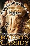 Fangs of Anarchy-Forbidden Alpha (Part 5) Revelation: A Werewolf Vampire Shifter Romance