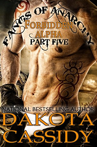 Dakota Cassidy - Fangs of Anarchy-Forbidden Alpha (Part 5) Revelation: A Werewolf Vampire Shifter Romance (Fangs of Anarchy - Forbidden Alpha)