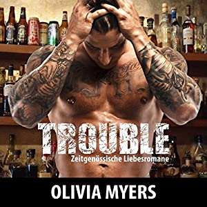 Zeitgenössische Liebesromane: Trouble Hörbuch