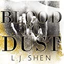 Blood to Dust Audiobook by L. J. Shen Narrated by Michael Pauley