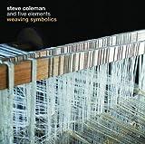 Weaving Symbolics by Steve Coleman