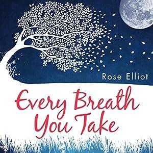 Every Breath You Take: How to Breathe Your Way to a Mindful Life Hörbuch von Rose Elliot Gesprochen von: Vivien Heilbron