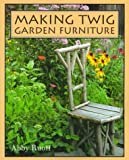 img - for By Abby Ruoff - Making Twig Garden Furniture (1997-04-16) [Paperback] book / textbook / text book