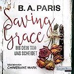Saving Grace: Bis dein Tod uns scheidet | B. A. Paris