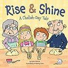 Rise & Shine: A Challah-Day Tale Hörbuch von Karen Ostrove Gesprochen von:  Intuitive