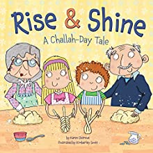 Rise & Shine: A Challah-Day Tale Audiobook by Karen Ostrove Narrated by  Intuitive