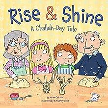 Rise & Shine: A Challah-Day Tale | Livre audio Auteur(s) : Karen Ostrove Narrateur(s) :  Intuitive