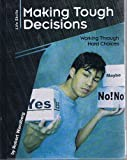 img - for Making Tough Decisions: Working Through Hard Choices (Life Skills) book / textbook / text book