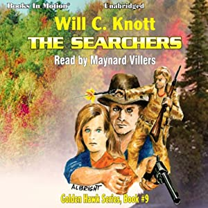 The Searchers: Golden Hawk Series, Book 9 | [Will C. Knott]