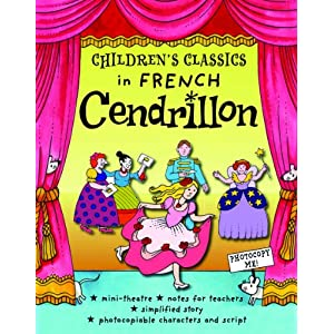 Photocopiable Fairy TalesCendrillon (Children's Classics in French)