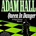 Queen in Danger: Hugo Bishop, Book 2 (       UNABRIDGED) by Adam Hall Narrated by John Lee