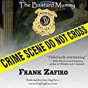 The Bastard Mummy Audiobook by Frank Zafiro Narrated by William E. Fortier