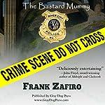 The Bastard Mummy | Frank Zafiro