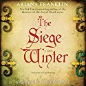 The Siege Winter: A Novel (       UNABRIDGED) by Ariana Franklin, Samantha Norman Narrated by Kate Reading