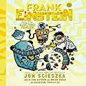 Frank Einstein and the Electro-Finger: Frank Einstein (       UNABRIDGED) by Jon Scieszka Narrated by Jon Scieszka, Brian Biggs