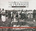La grande travers�e de l'Afrique 1896...