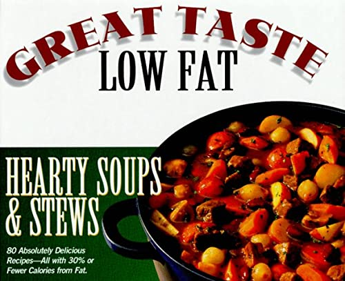 Hearty Soups & Stews (Great Taste, Low Fat)