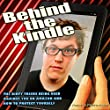 Behind the Kindle: The Dirty Marketing Tricks Being Used Against You on Amazon and How to Protect Yourself