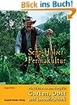 Sepp Holzers Permakultur: Praktische...