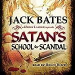 Satan's School for Scandal: A Harry Landers Episode | Jack Bates