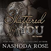 Shattered by You: Tear Asunder, Book 3 | Nashoda Rose