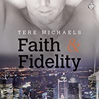 Faith & Fidelity: Faith, Love, and Devotion, Book 1 (       UNABRIDGED) by Tere Michaels Narrated by JP Handler