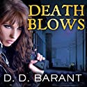 Death Blows: Bloodhound Files, Book 2 (       UNABRIDGED) by D. D. Barant Narrated by Johanna Parker