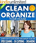 Organizing: How To Clean and Organize...