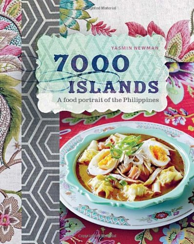 7000 Islands: A Food Portrait of the Philippines by Yasmin Newman