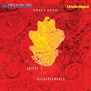 The Artist of Disappearance | [Anita Desai]