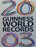 Cover of Guinness World Records 2003 by Norris McWhirter, Ross McWhirter 0851121470