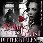 Ruby and the Beast: A Beauty and the Beast Tale | Ditter Kellen