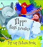 Hippo Stays Awake Pop Up Picture Bo (Pop-Up Picture Books)