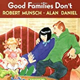 Good Families Don'tby Robert Munsch