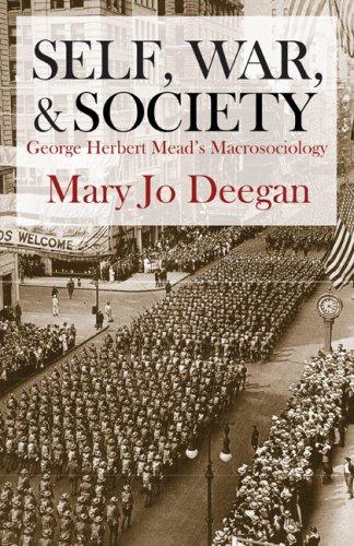 Self, War, and Society: George Herbert Mead's Macrosociology