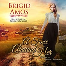 A Fence Around Her Audiobook by Brigid Amos Narrated by Leonor A. Woodworth