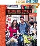 Feeding the Dragon: A Culinary Travel...