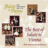 Best of Salute to Vienna 10th Anniversary