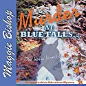 Murder at Blue Falls: The Horse Found the Body: Appalachian Adventure Mysteries, Volume 1 Audiobook by Maggie Bishop Narrated by Norma Guerra-Stueber
