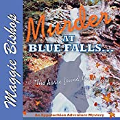 Murder at Blue Falls: The Horse Found the Body: Appalachian Adventure Mysteries, Volume 1 | Maggie Bishop
