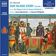 Our Island Story, Volume 2 (Unabridged) Audiobook by H.E. Marshall Narrated by Daniel Philpott, Anna Bentinck