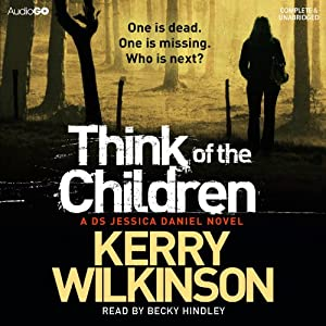 Think of the Children: Jessica Daniel, Book 4 | [Kerry Wilkinson]